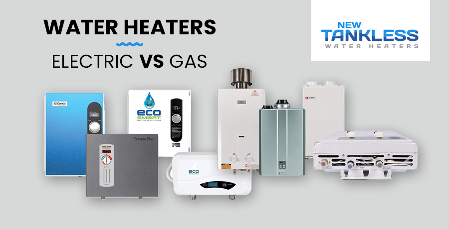 Electric VS Gas Tankless Water Heater